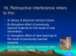16 retroactive interference refers to the50