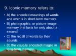 9 iconic memory refers to