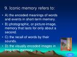 9 iconic memory refers to43