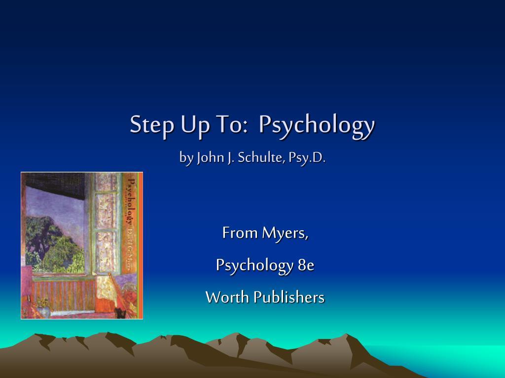 step up to psychology by john j schulte psy d l.