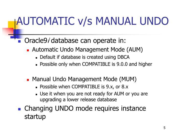 AUTOMATIC v/s MANUAL UNDO
