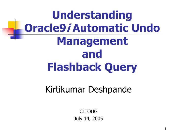 understanding oracle9 i automatic undo management and flashback query n.