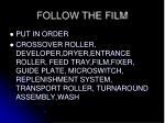 follow the film