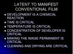 latent to manifest conventional film