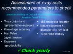 assessment of x ray units recommended parameters to check