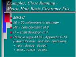 examples close running metric hole basis clearance fits
