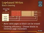 log based writes block cleaning