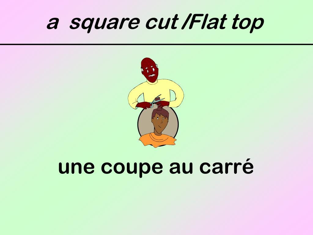 a  square cut