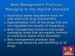 best management practices managing to the highest standard