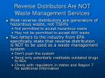 reverse distributors are not waste management services