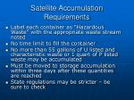 satellite accumulation requirements