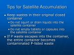 tips for satellite accumulation