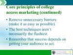 core principles of college access marketing continued