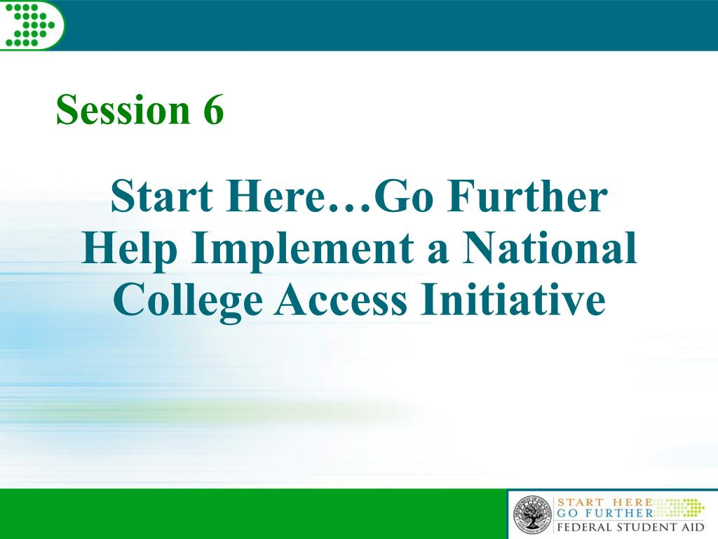 start here go further help implement a national college access initiative l.