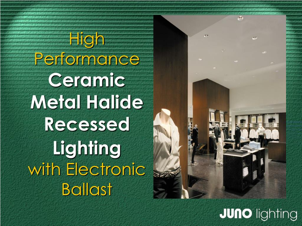 high performance ceramic metal halide recessed lighting with electronic ballast l.