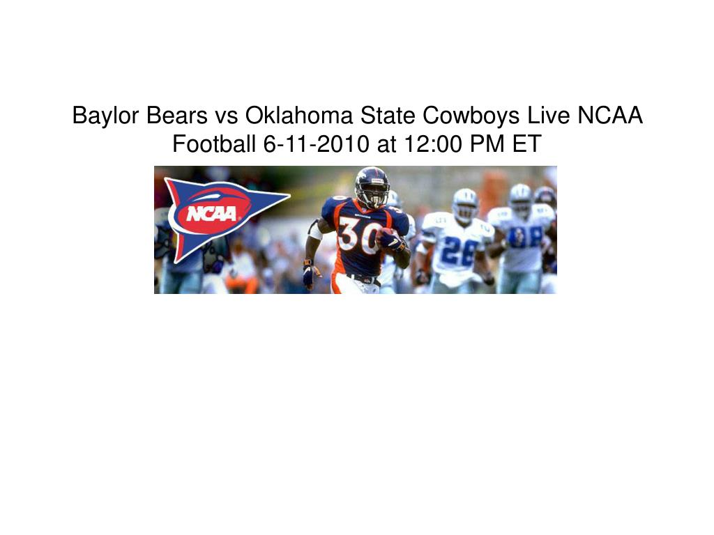 baylor bears vs oklahoma state cowboys live ncaa football 6 11 2010 at 12 00 pm et l.