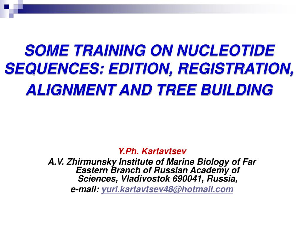 some training on nucleotide sequences edition registration alignment and tree building l.