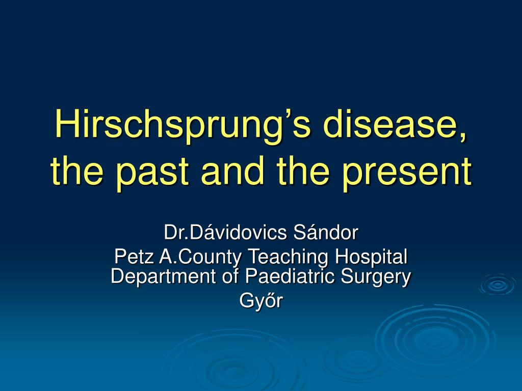 hirschsprung s disease the past and the present l.