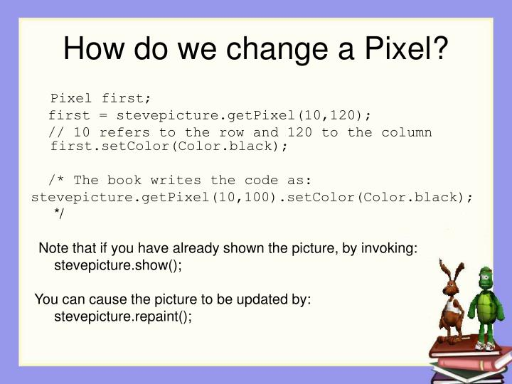 How do we change a Pixel?