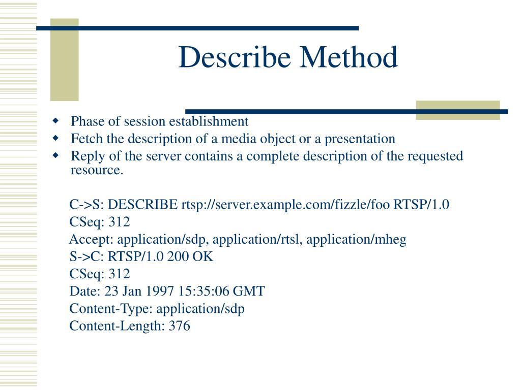 Describe Method