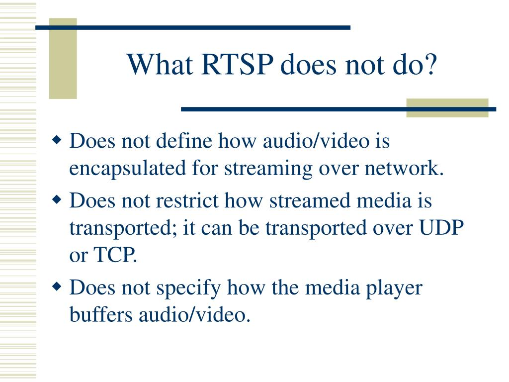 What RTSP does not do?