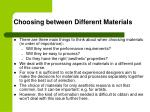 choosing between different materials