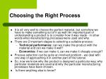 choosing the right process