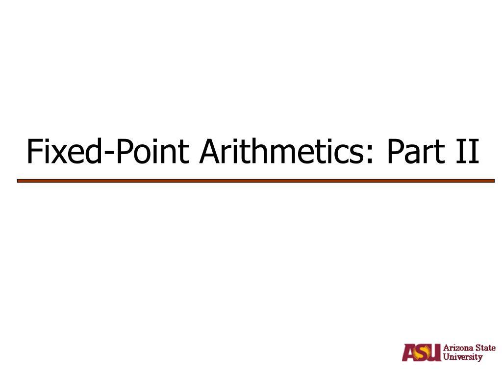 fixed point arithmetics part ii l.