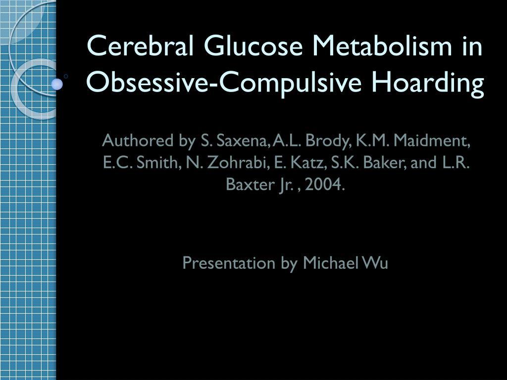 cerebral glucose metabolism in obsessive compulsive hoarding l.