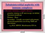 tubulointerstitial nephritis with immune complexes