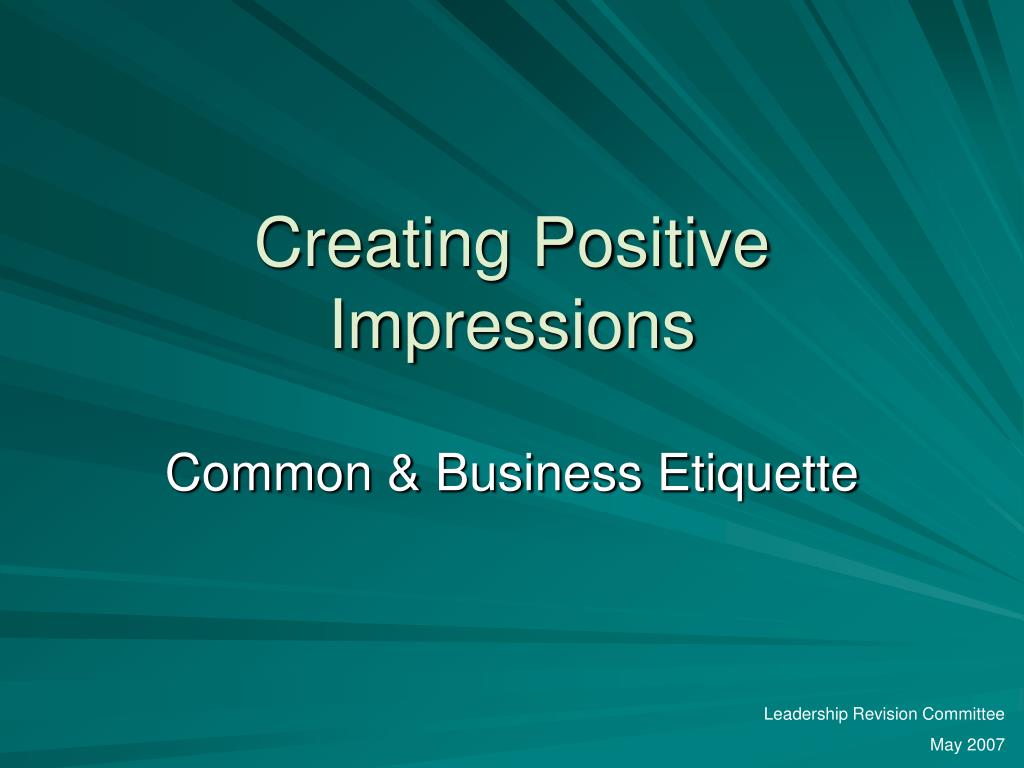creating positive impressions l.