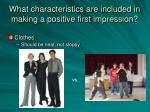 what characteristics are included in making a positive first impression