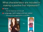 what characteristics are included in making a positive first impression6