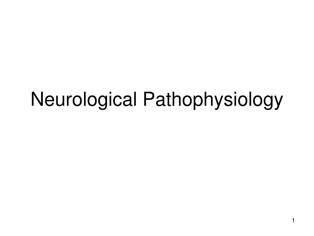 neurological pathophysiology l.