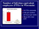 number of full time equivalent employees ftes in wisconsin