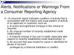 alerts notifications or warnings from a consumer reporting agency7