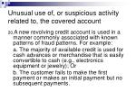 unusual use of or suspicious activity related to the covered account17