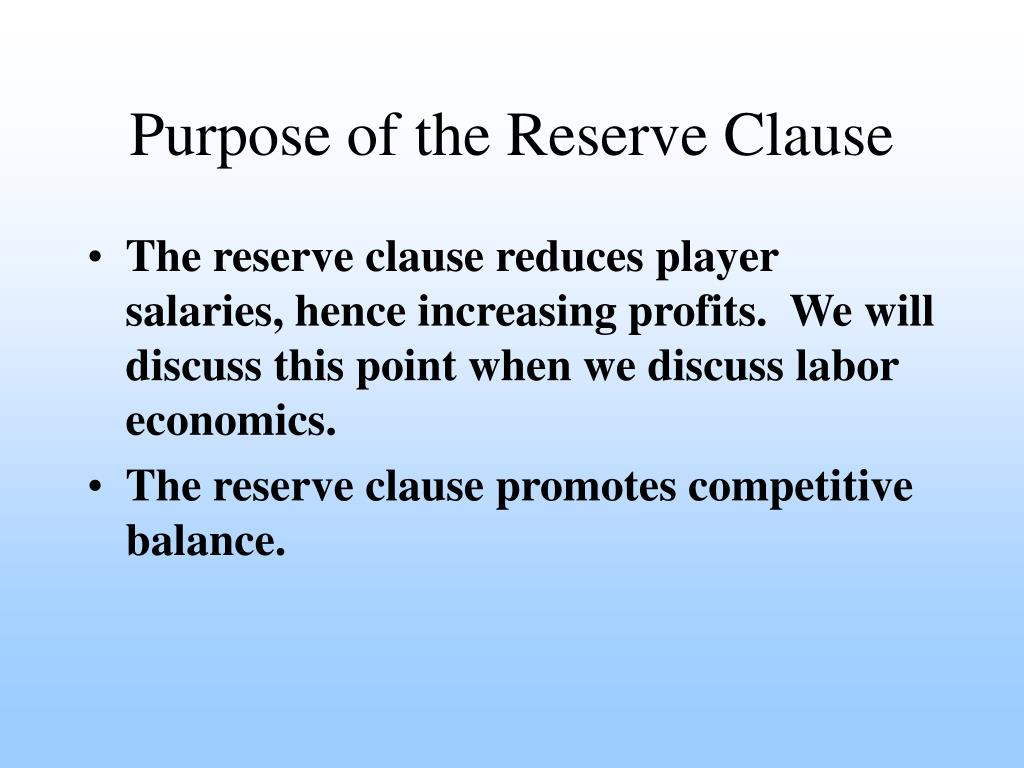 Purpose of the Reserve Clause