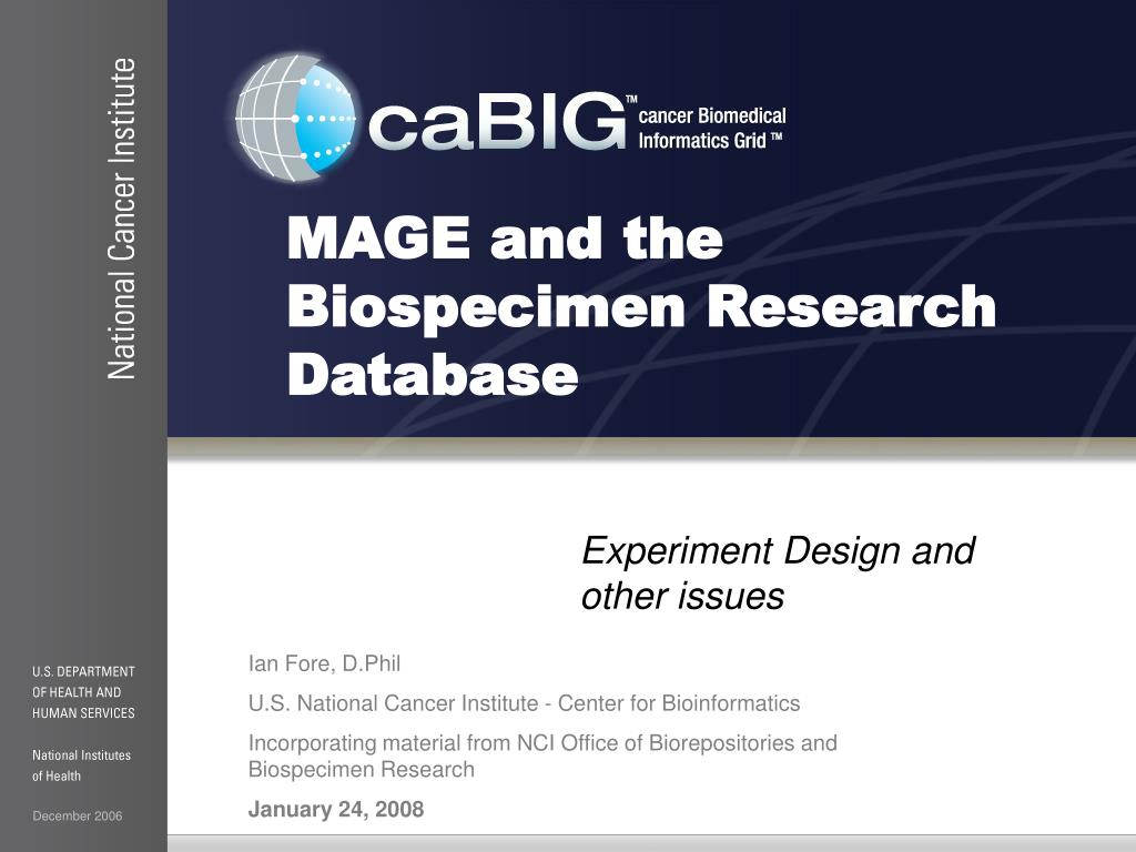 mage and the biospecimen research database l.