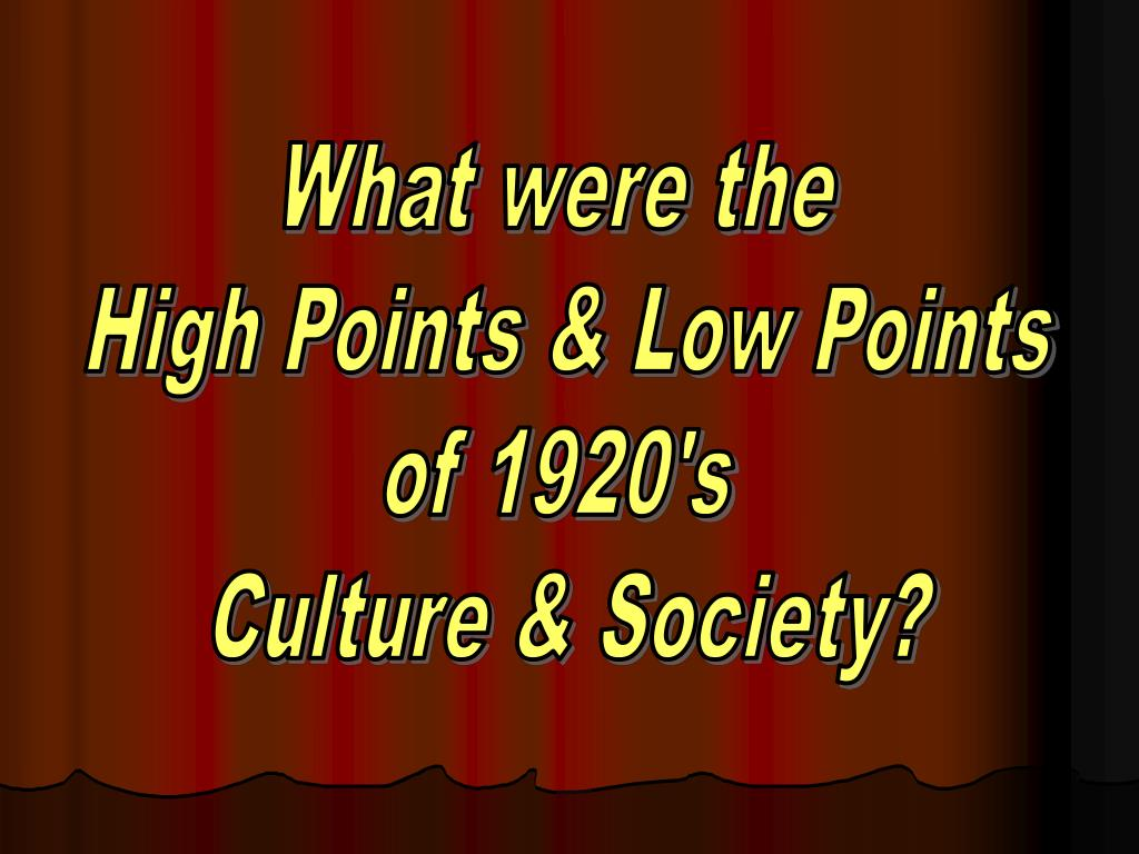 ppt what were the high points low points of 1920 s culture