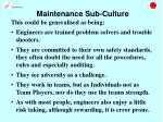 maintenance sub culture