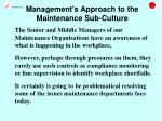 management s approach to the maintenance sub culture19