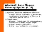 wisconsin lane closure planning system lcs32