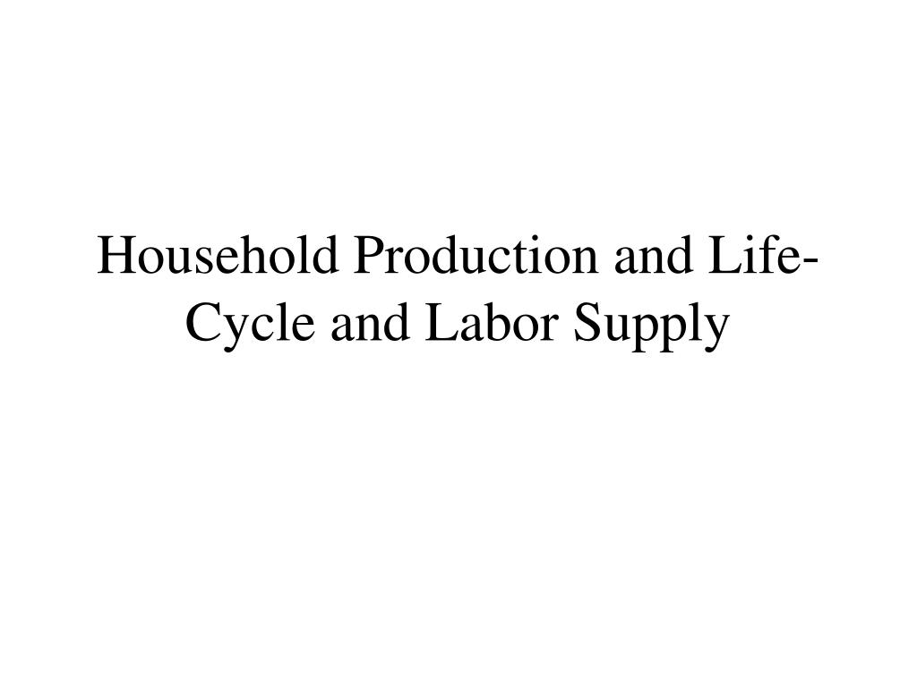 household production and life cycle and labor supply l.