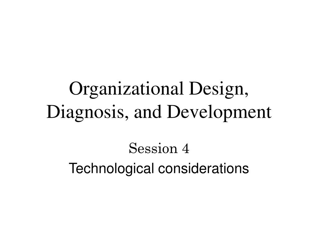 organizational design diagnosis and development l.