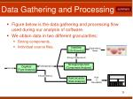data gathering and processing