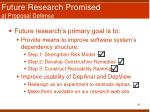 future research promised at proposal defense