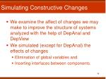 simulating constructive changes
