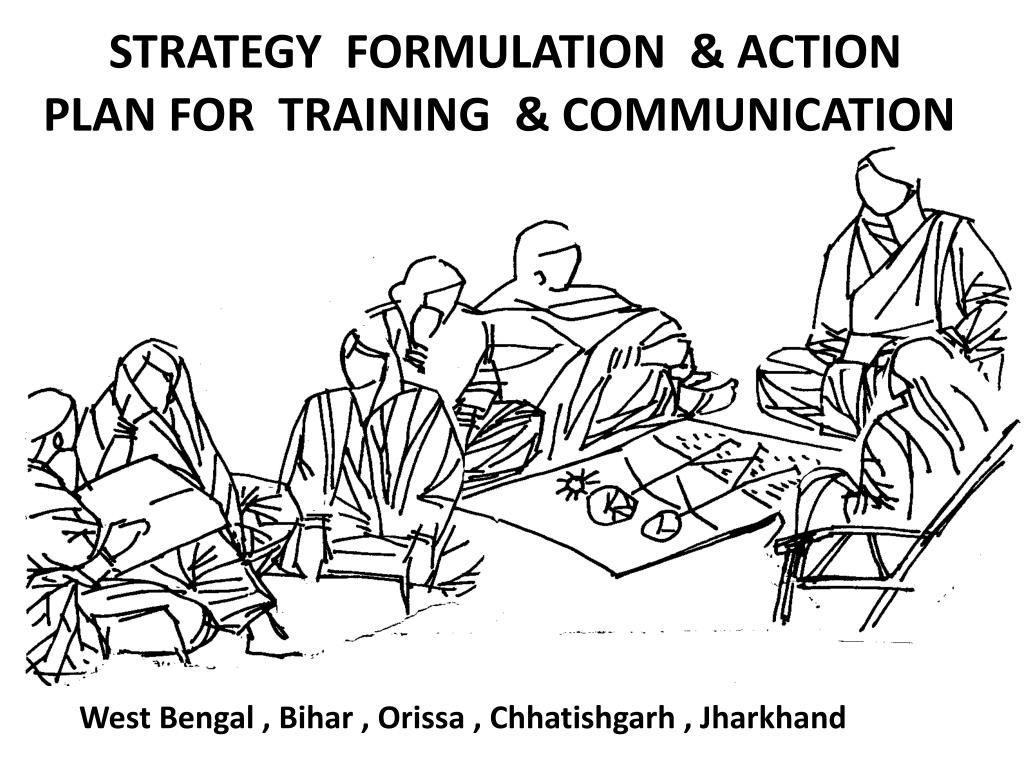 strategy formulation action plan for training communication l.