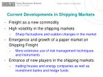current developments in shipping markets